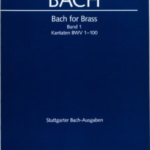 Bach for Brass, Band 1, Kantaten BWV 1-100