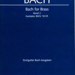 Bach for Brass, Band 2, Kantaten BWV 101 ff.