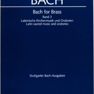 Bach for Brass, Volume 3, Latin Church Music and Oratorios