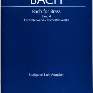 Bach for Brass, Volume 4, Orchestral Works (German)