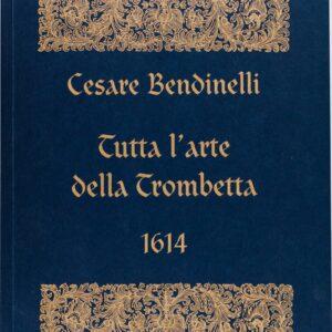 Bendinelli Tutta l'arte della Trombetta, 1614