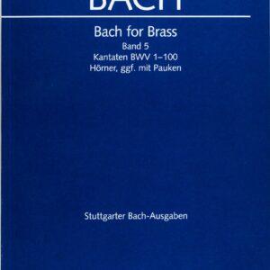 Bach for Brass, Band 5, Kantaten BWV 1-100, Hörner, ggf. mit Pauken