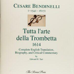 Bendinelli Tutta l'arte della Trombetta, Complete English Translation, Biography and Critical Commentary by Edward H. Tarr